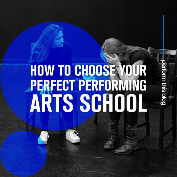 How to choose your perfect Performing Arts school