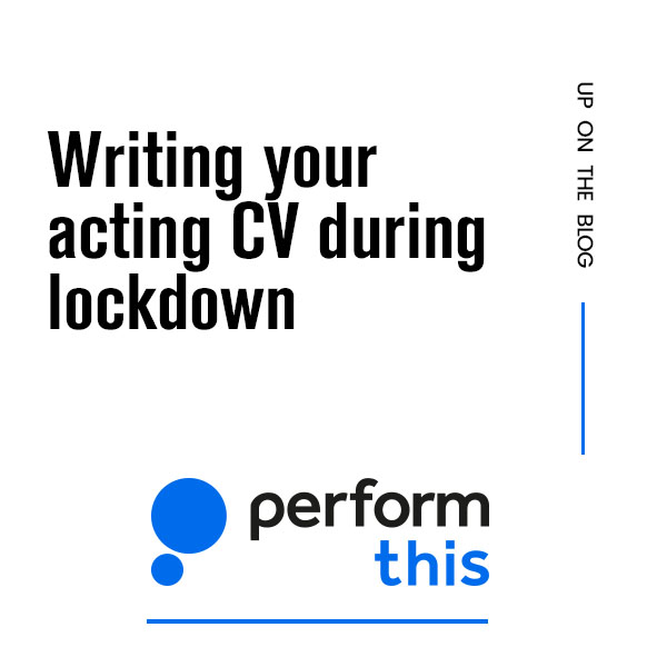 Writing your acting CV during lockdown