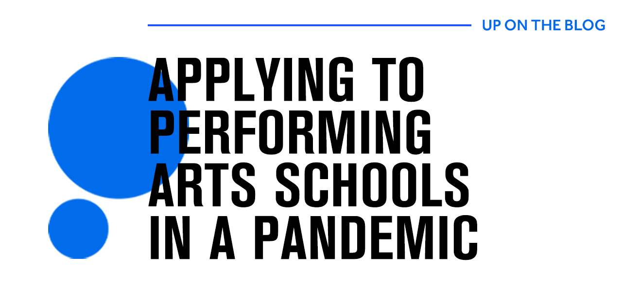 Applying to Performing Arts Schools in a Pandemic