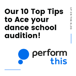 Our 10 top tips to ace your dance school audition!