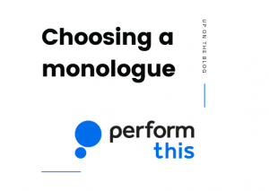 Choosing a monologue