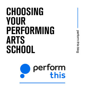 Choosing your performing arts school